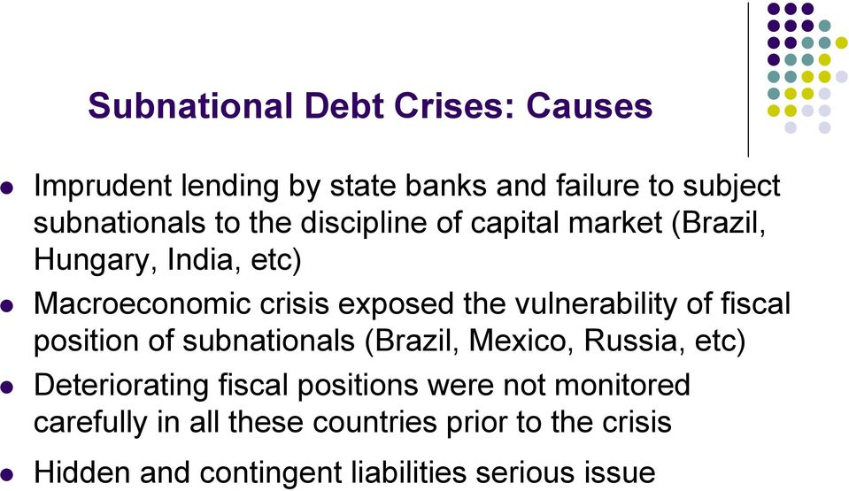 of fiscal position of subnationals (Brazil, Mexico, Russia, etc) Deteriorating fiscal positions were not