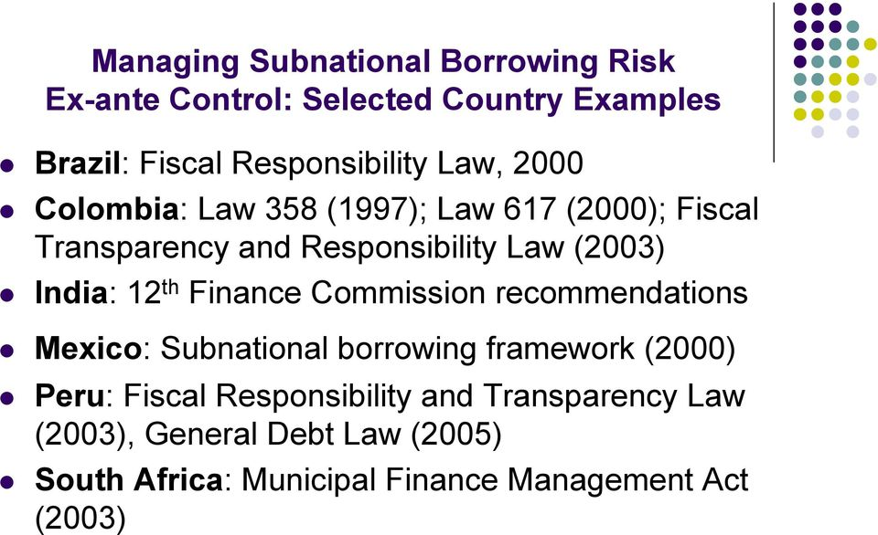 12 th Finance Commission recommendations Mexico: Subnational borrowing framework (2000) Peru: Fiscal