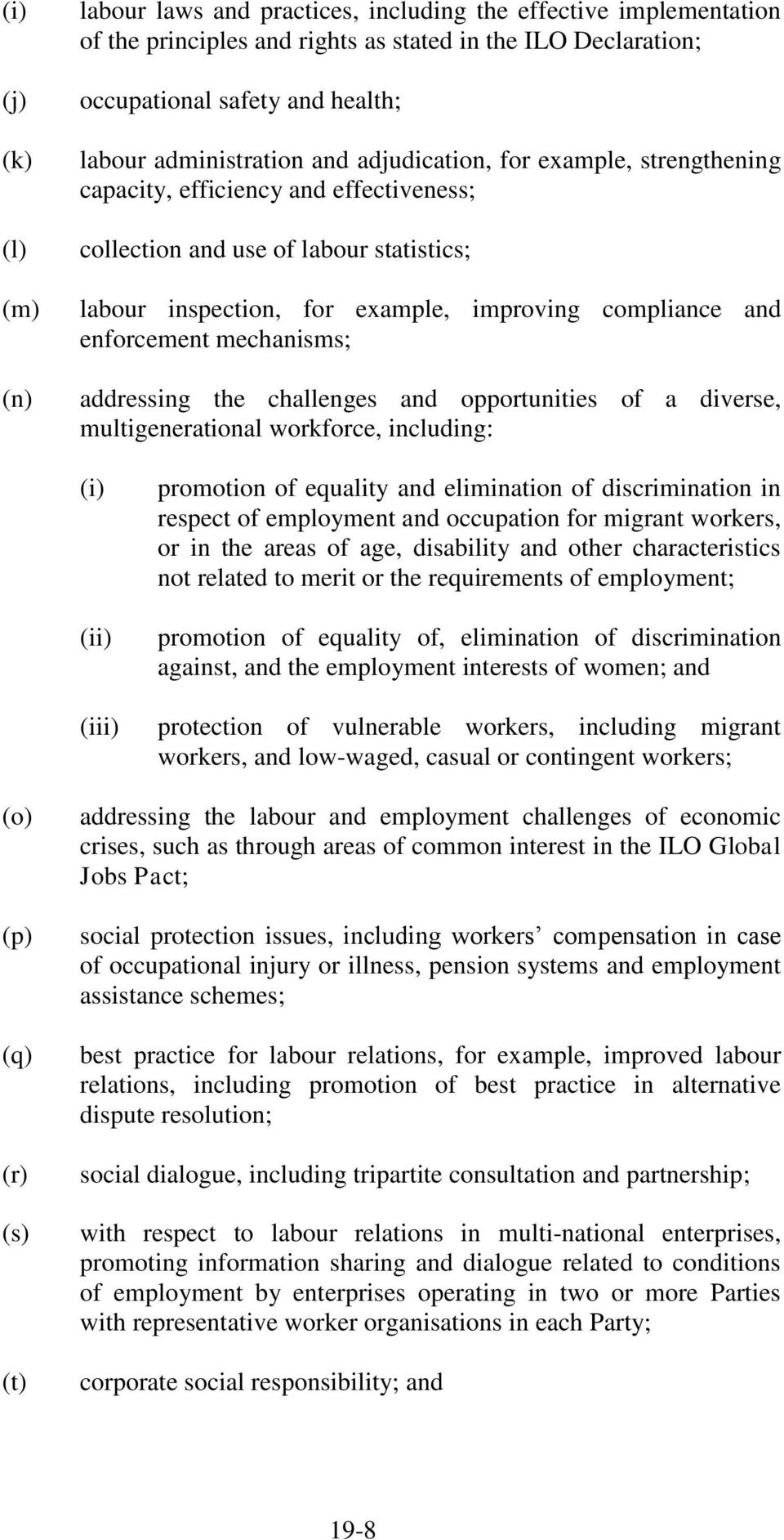 enforcement mechanisms; addressing the challenges and opportunities of a diverse, multigenerational workforce, including: (i) (ii) (iii) promotion of equality and elimination of discrimination in