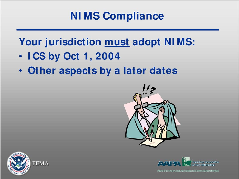 NIMS: ICS by Oct 1, 2004