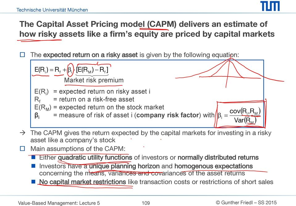 risk of asset i (company risk factor) with The CAPM gives the return expected by the capital markets for investing in a risky asset like a company s stock Main assumptions of the CAPM: Either