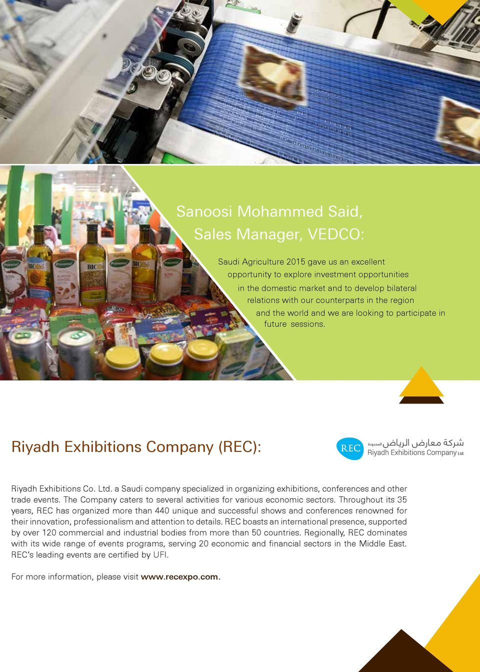 a Saudi company specialized in organizing exhibitions, conferences and other trade events. The Company caters to several activities for various economic sectors.