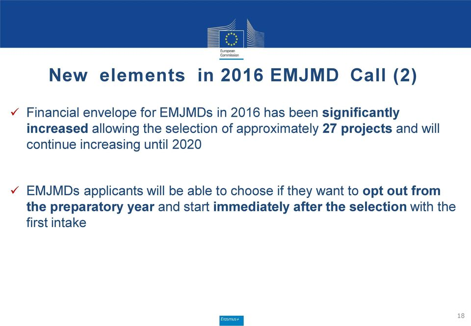 continue increasing until 2020 EMJMDs applicants will be able to choose if they want to