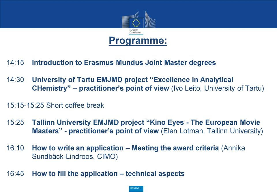 University EMJMD project Kino Eyes - The European Movie Masters - practitioner s point of view (Elen Lotman, Tallinn University)