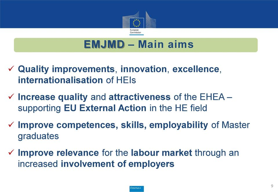 Action in the HE field Improve competences, skills, employability of Master