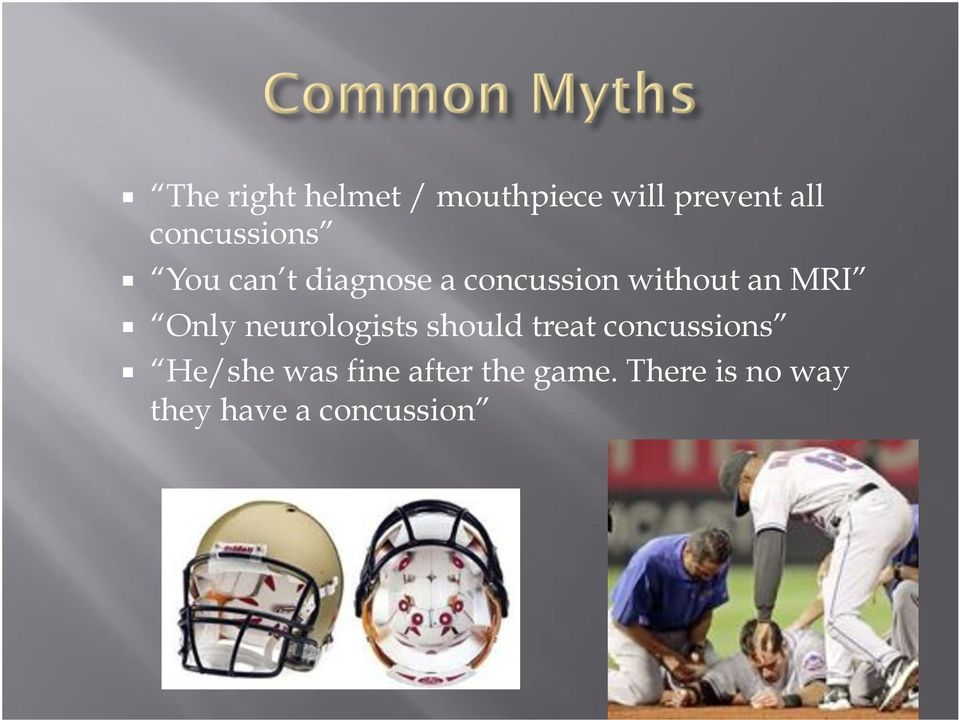 "MRI "" Only neurologists should treat concussions """