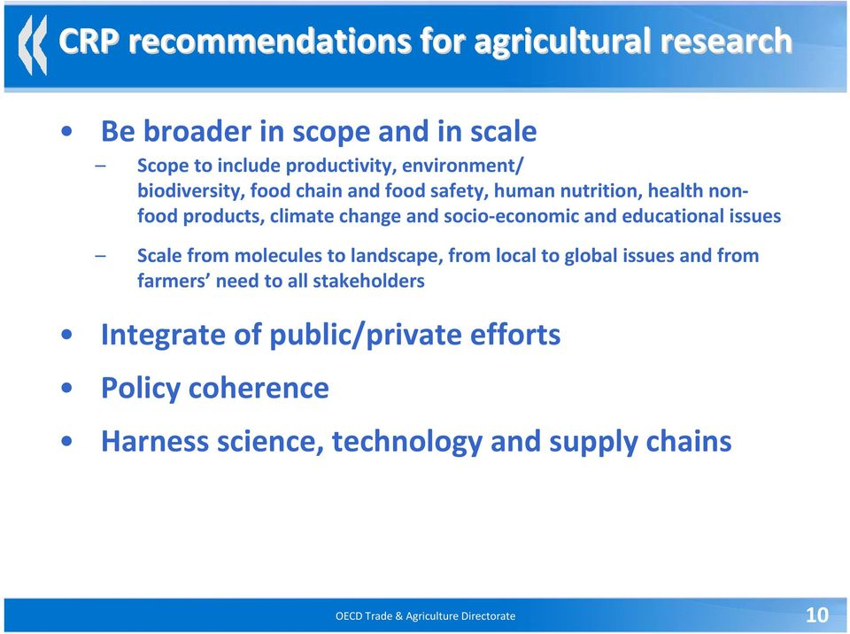 educational issues Scale from molecules to landscape, from local to global issues and from farmers need to all stakeholders