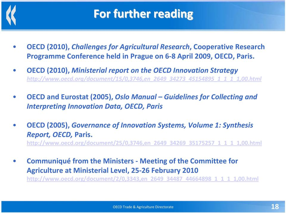 html OECD and Eurostat (2005), Oslo Manual Guidelines for Collecting and Interpreting Innovation Data, OECD, Paris OECD (2005), Governance of Innovation Systems, Volume 1: Synthesis Report, OECD,