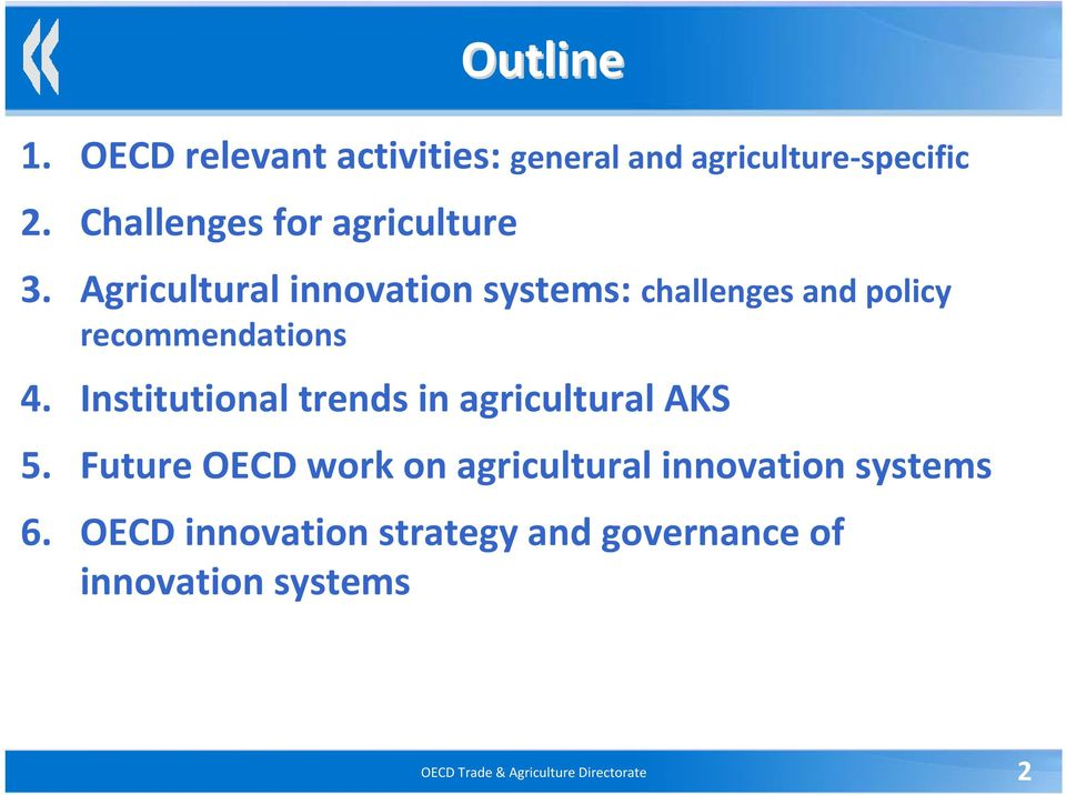 Agricultural innovation systems: challenges and policy recommendations 4.