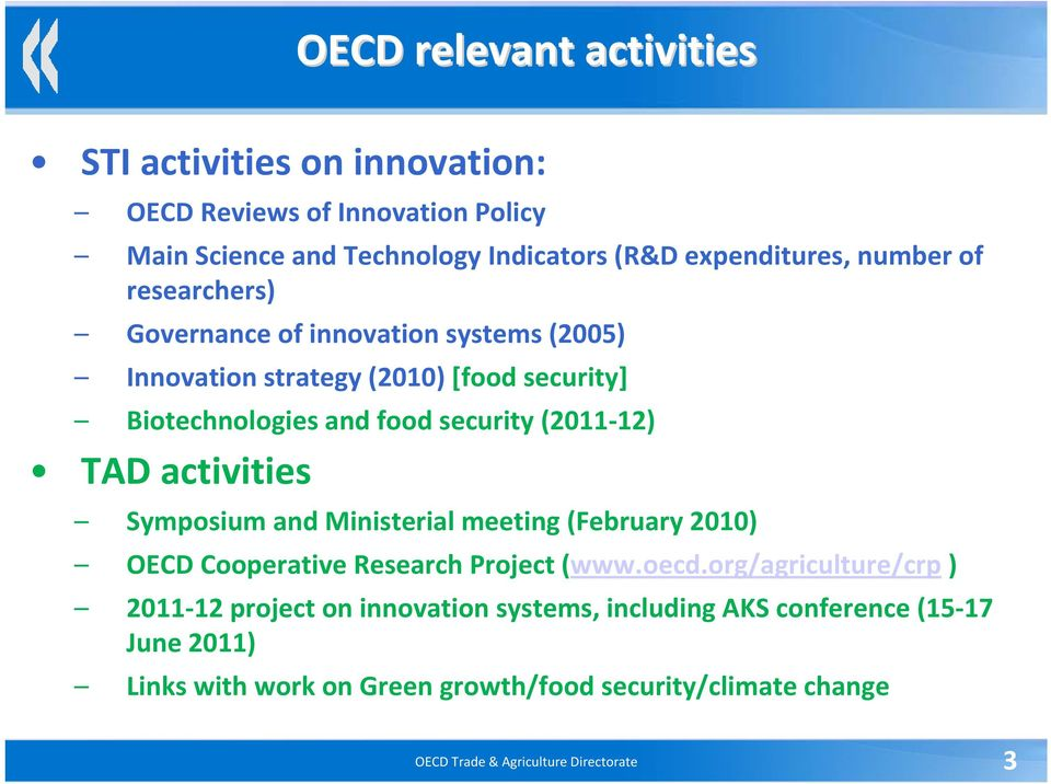 TAD activities Symposium and Ministerial meeting (February 2010) OECD Cooperative Research Project (www.oecd.