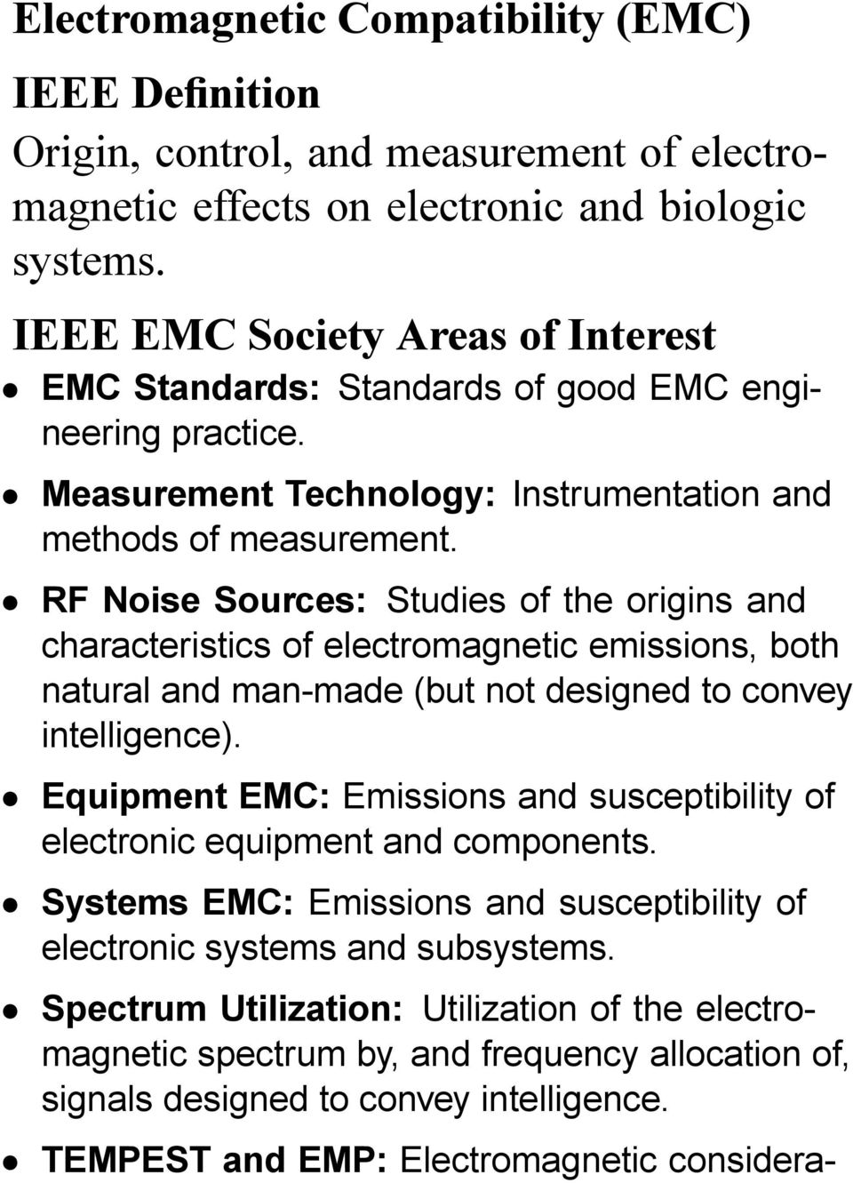 RF Noise Sources: Studies of the origins and characteristics of electromagnetic emissions, both natural and man-made (but not designed to convey intelligence).
