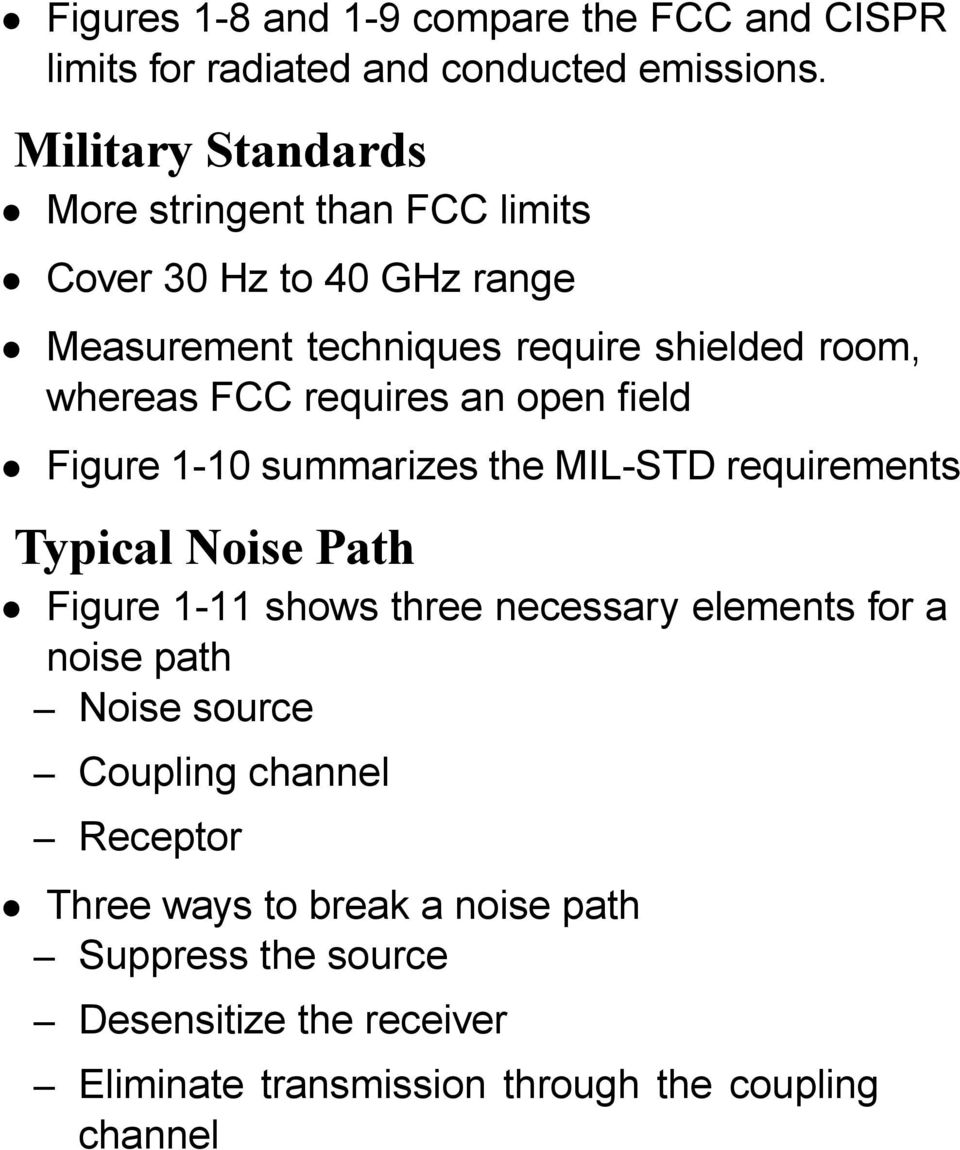 requires an open field Figure 1-10 summarizes the MIL-STD requirements Typical Noise Path Figure 1-11 shows three necessary elements