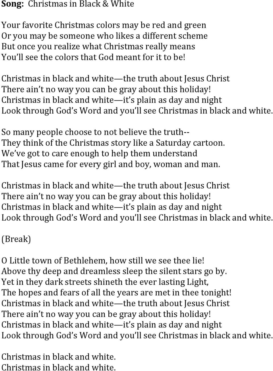 Christmas in black and white it s plain as day and night Look through God s Word and you ll see Christmas in black and white.