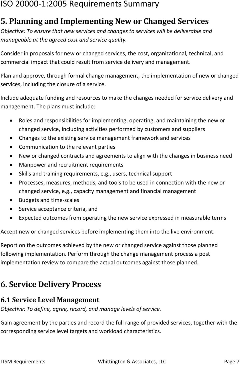 Plan and approve, through formal change management, the implementation of new or changed services, including the closure of a service.