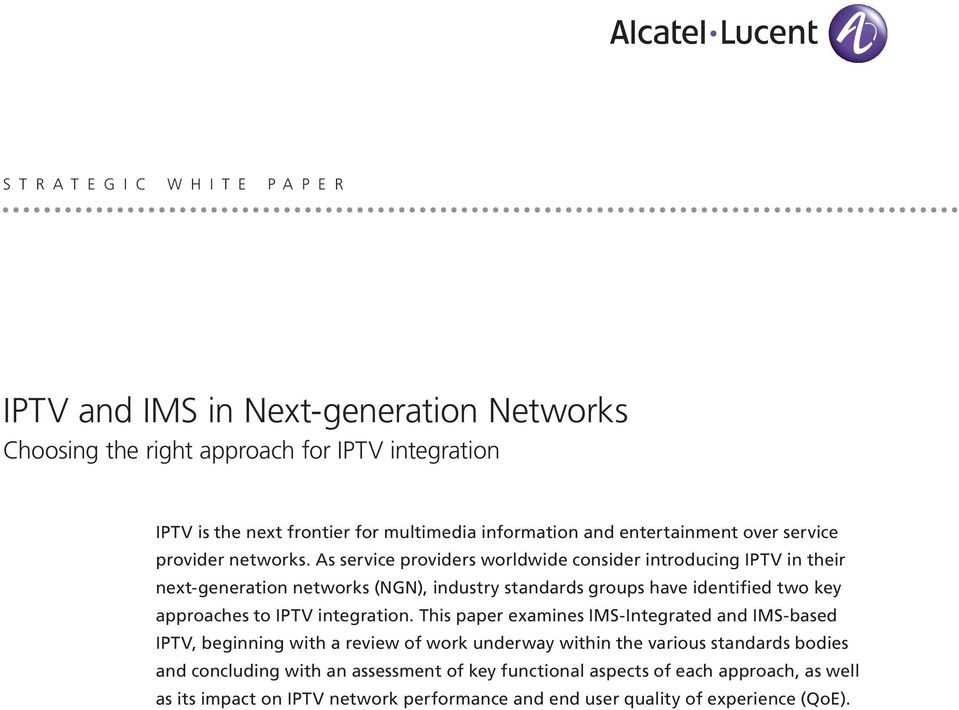 As service providers worldwide consider introducing IPTV in their next-generation networks (NGN), industry standards groups have identified two key approaches to IPTV