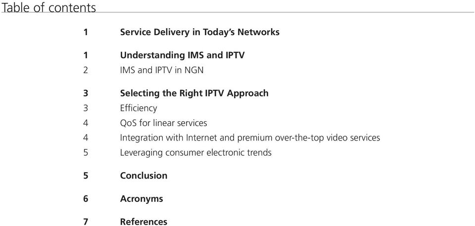 for linear services 4 Integration with Internet and premium over-the-top video