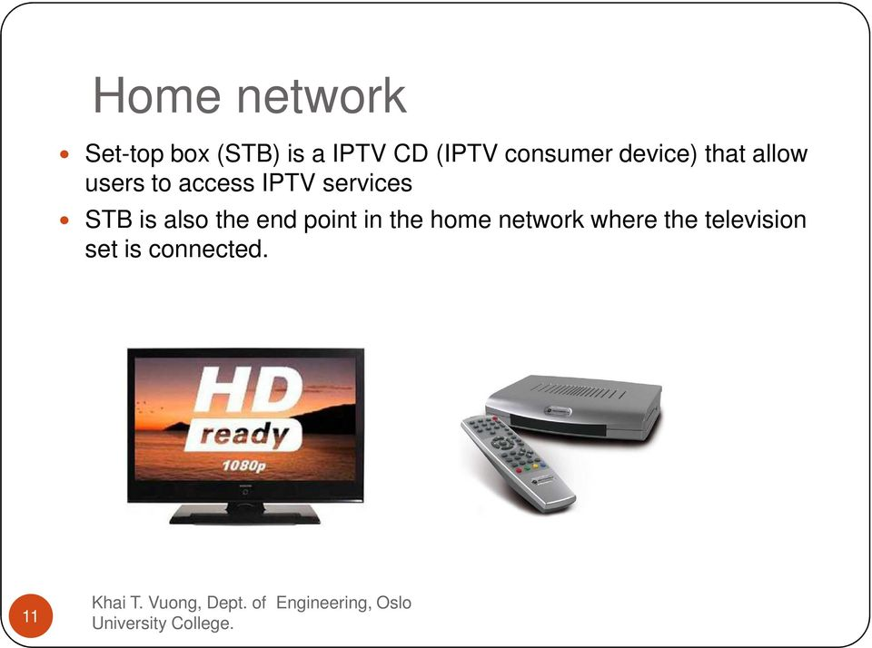 access IPTV services STB is also the end point