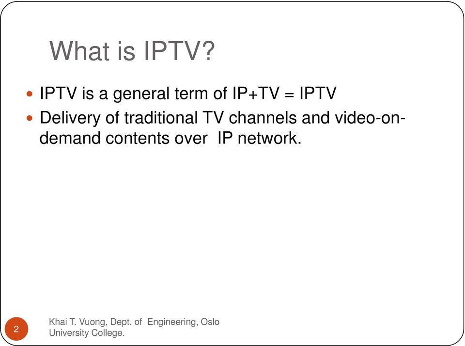 IPTV Delivery of traditional TV