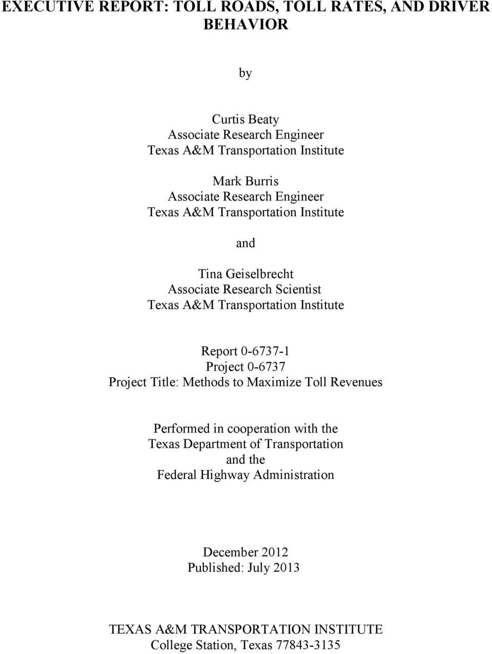 Institute Report 0-6737-1 Project 0-6737 Project Title: Methods to Maximize Toll Revenues Performed in cooperation with the Texas Department of