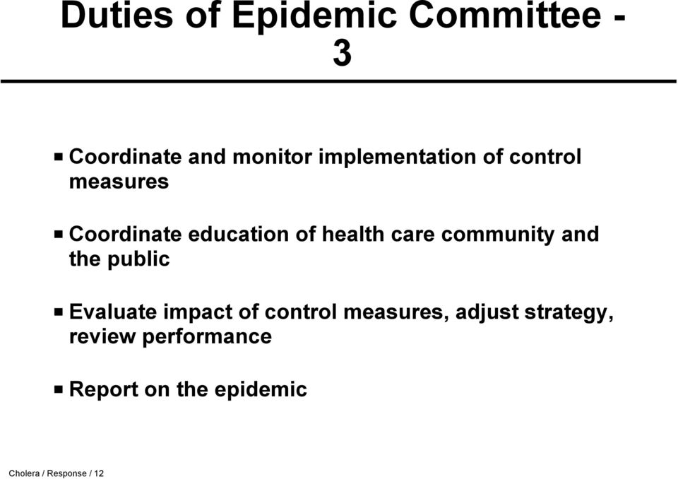 care community and the public Evaluate impact of control measures,