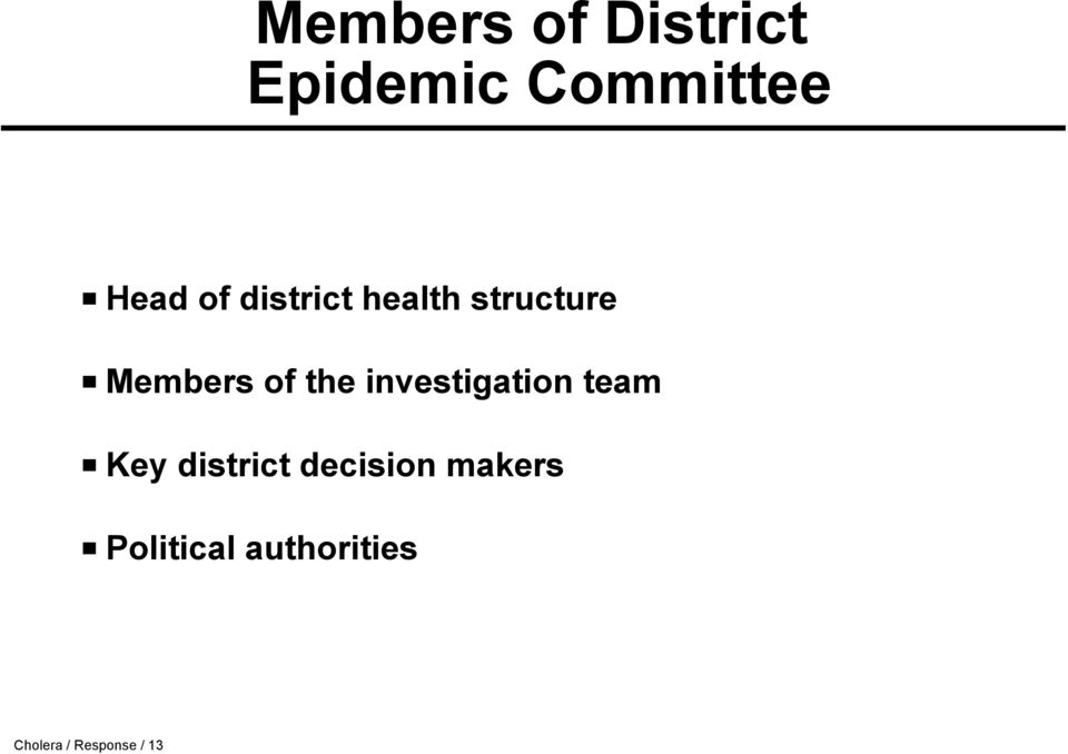 investigation team Key district decision
