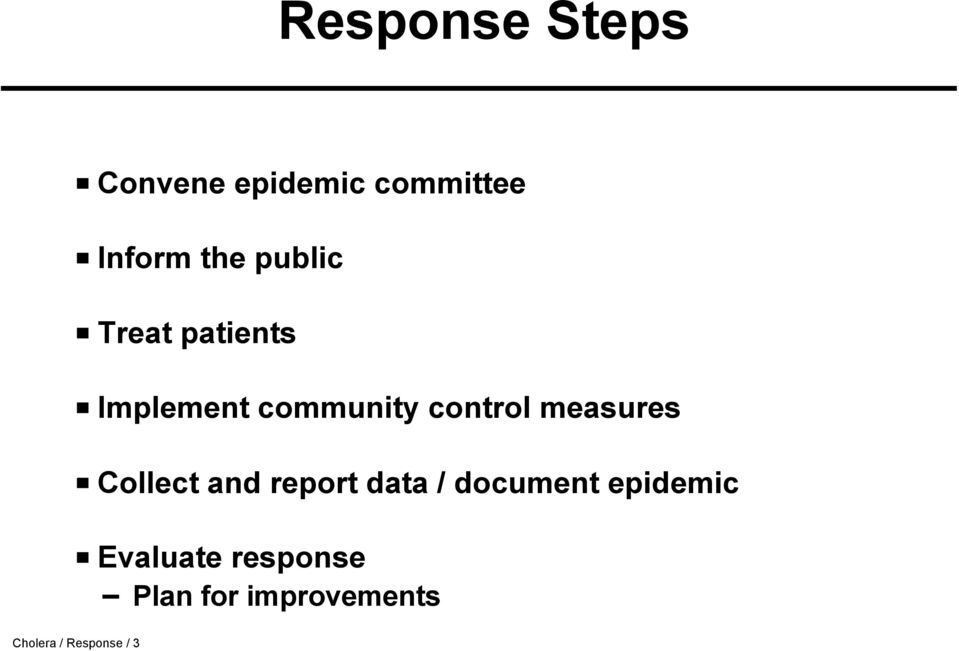 measures Collect and report data / document epidemic