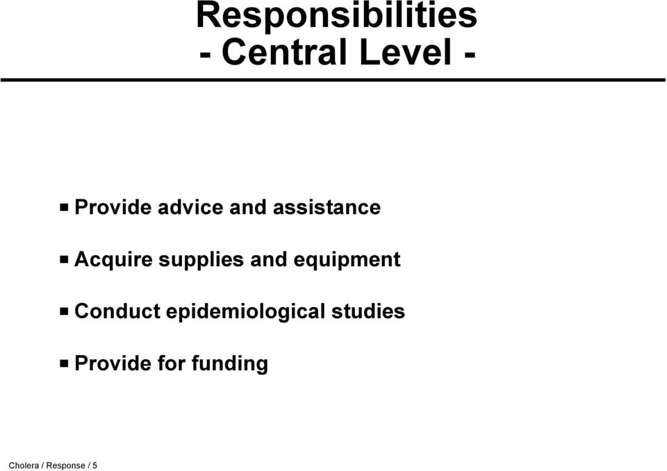 equipment Conduct epidemiological studies