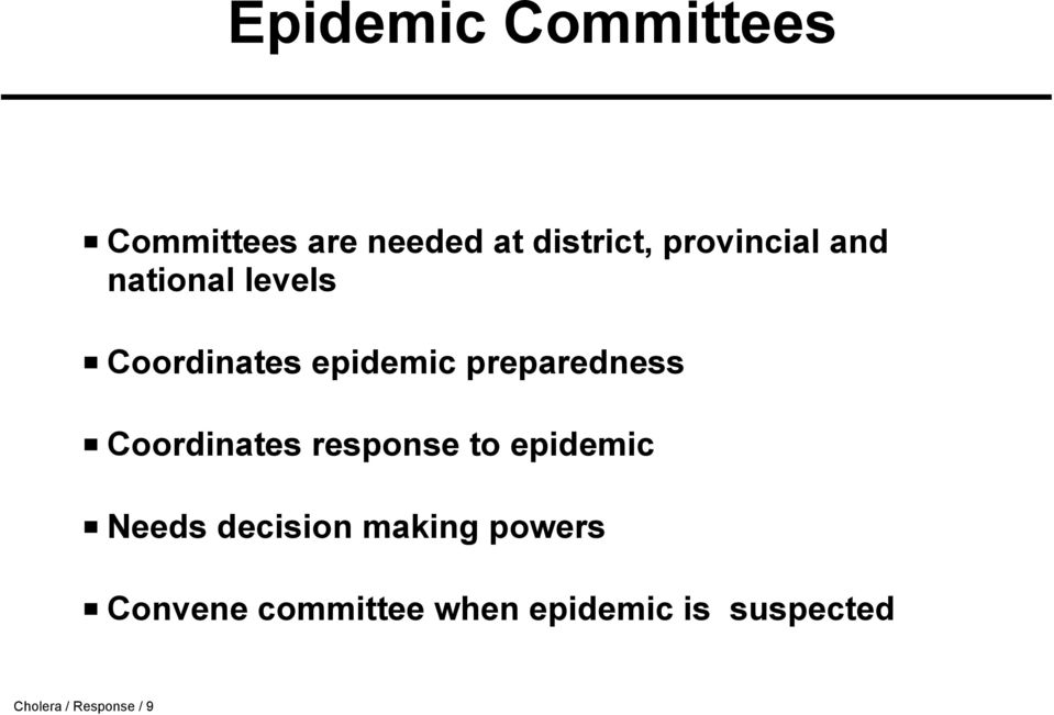preparedness Coordinates response to epidemic Needs decision