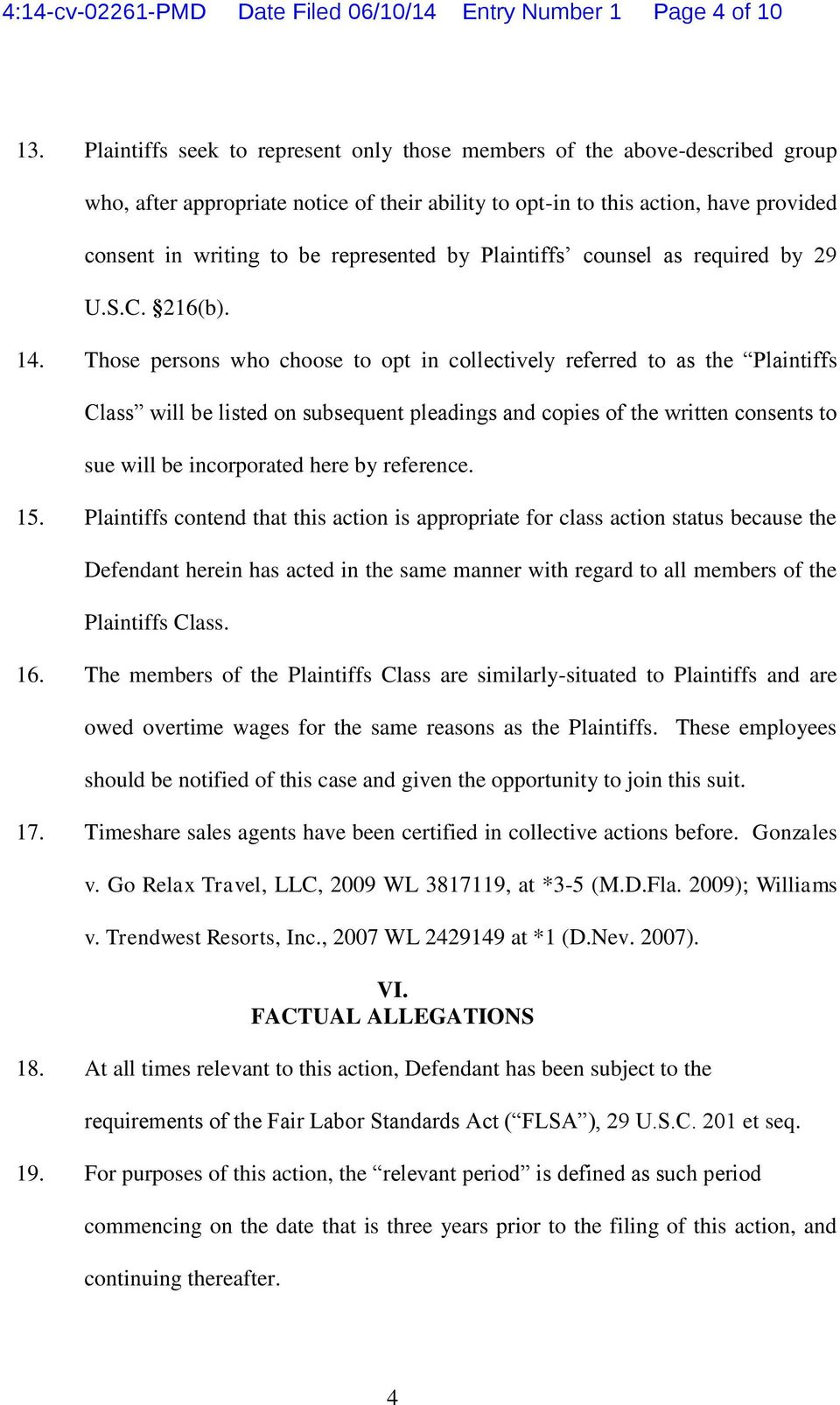 represented by Plaintiffs counsel as required by 29 U.S.C. 216(b). 14.