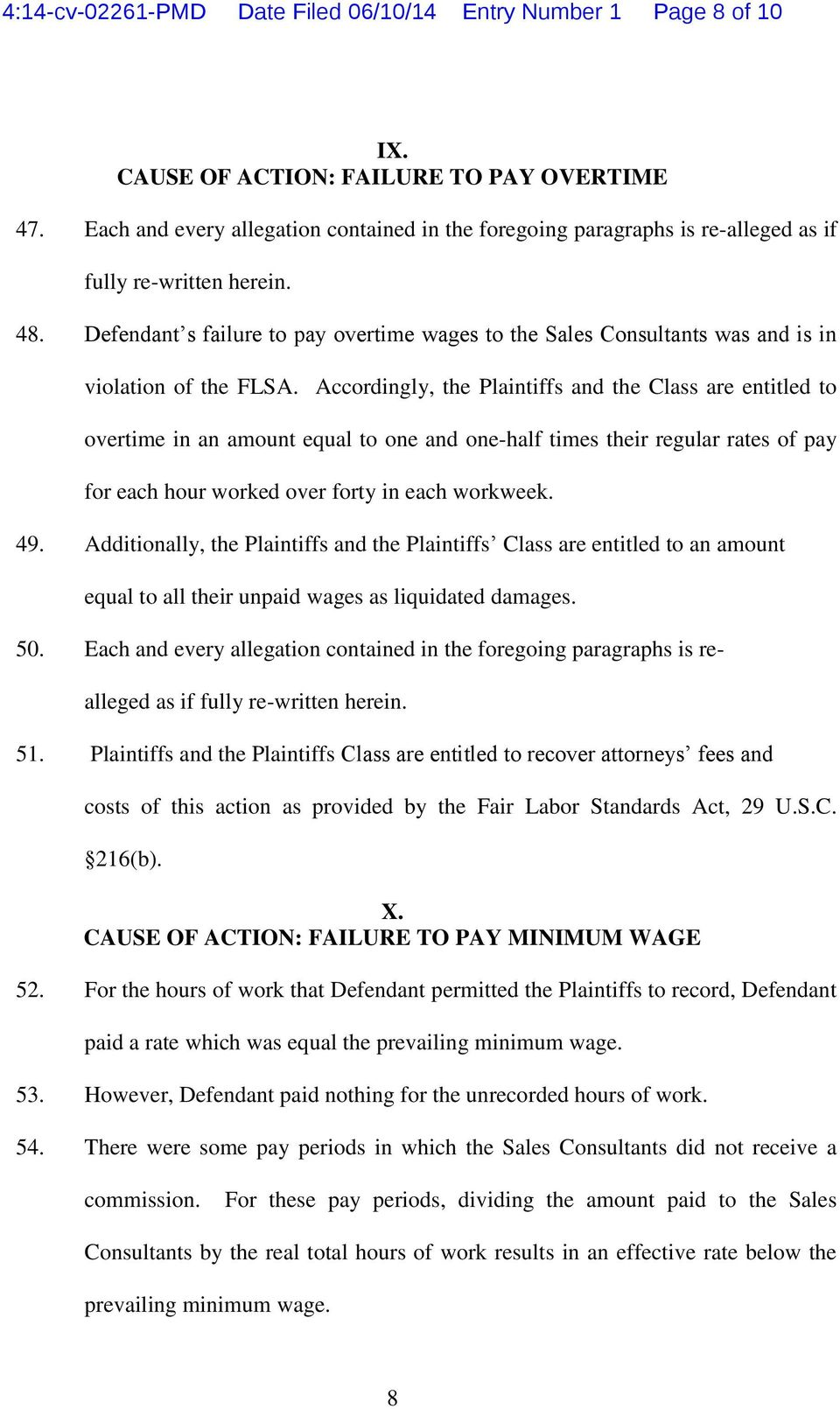 Defendant s failure to pay overtime wages to the Sales Consultants was and is in violation of the FLSA.