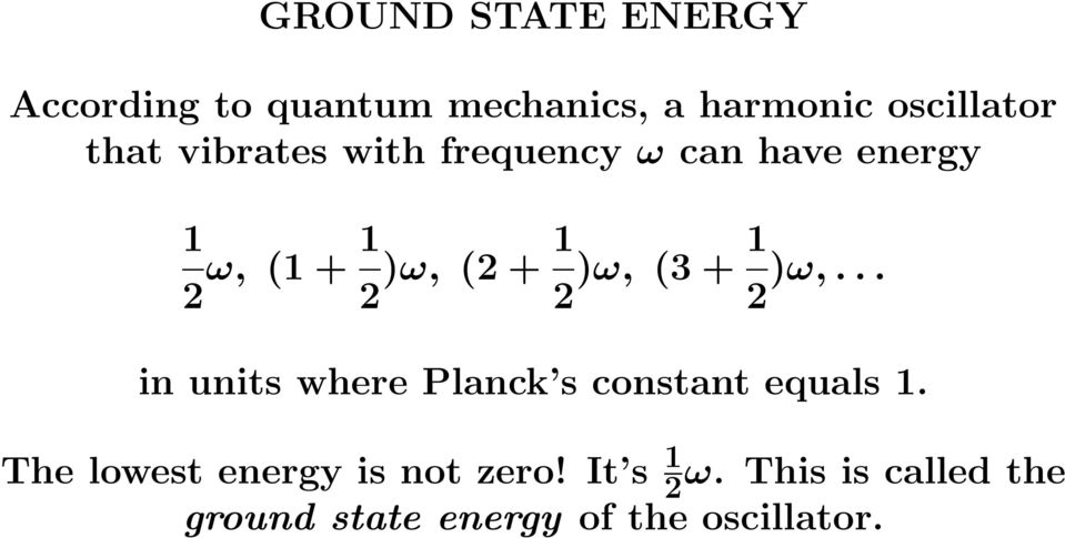 + 1 2 )ω,... in units where Planck s constant equals 1.
