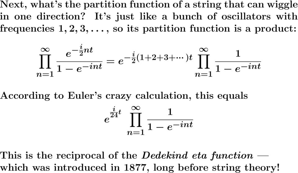 .., so its partition function is a product: n=1 e i 2 nt 1 e int = e i 2 (1+2+3+ )t n=1 1 1 e int