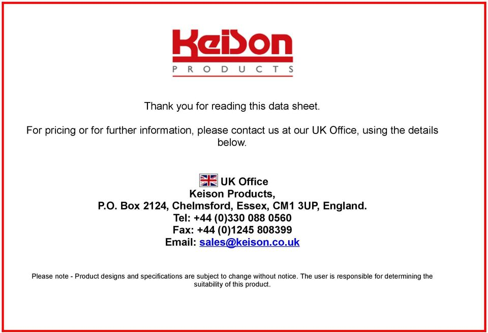 UK Office Keison Products, P.O. Box 2124, Chelmsford, Essex, CM1 3UP, England.