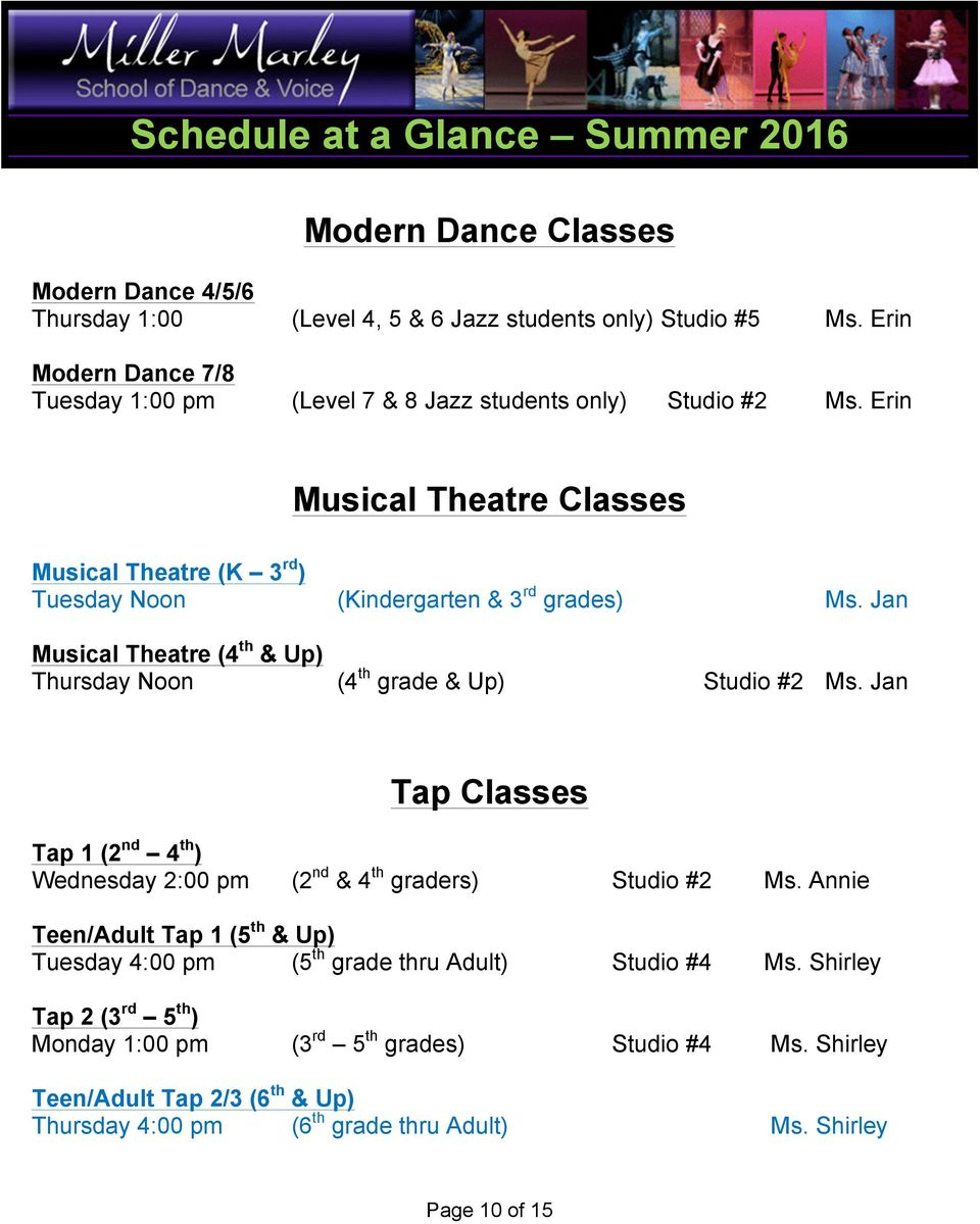 Erin Musical Theatre Classes Musical Theatre (K 3 rd ) Tuesday Noon (Kindergarten & 3 rd grades) Ms. Jan Musical Theatre (4 th & Up) Thursday Noon (4 th grade & Up) Studio #2 Ms.