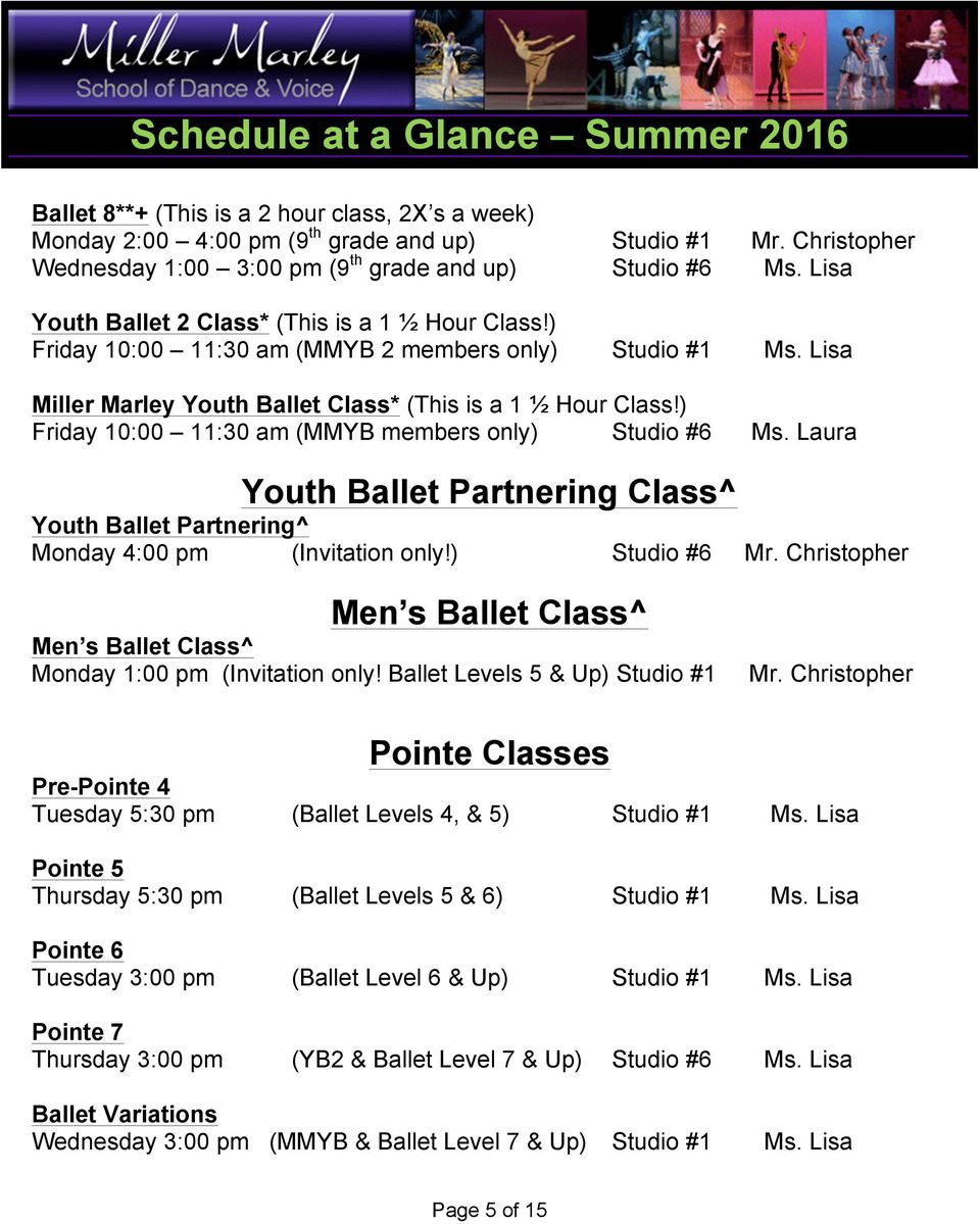 ) Friday 10:00 11:30 am (MMYB members only) Studio #6 Ms. Laura Youth Ballet Partnering Class^ Youth Ballet Partnering^ Monday 4:00 pm (Invitation only!) Studio #6 Mr.