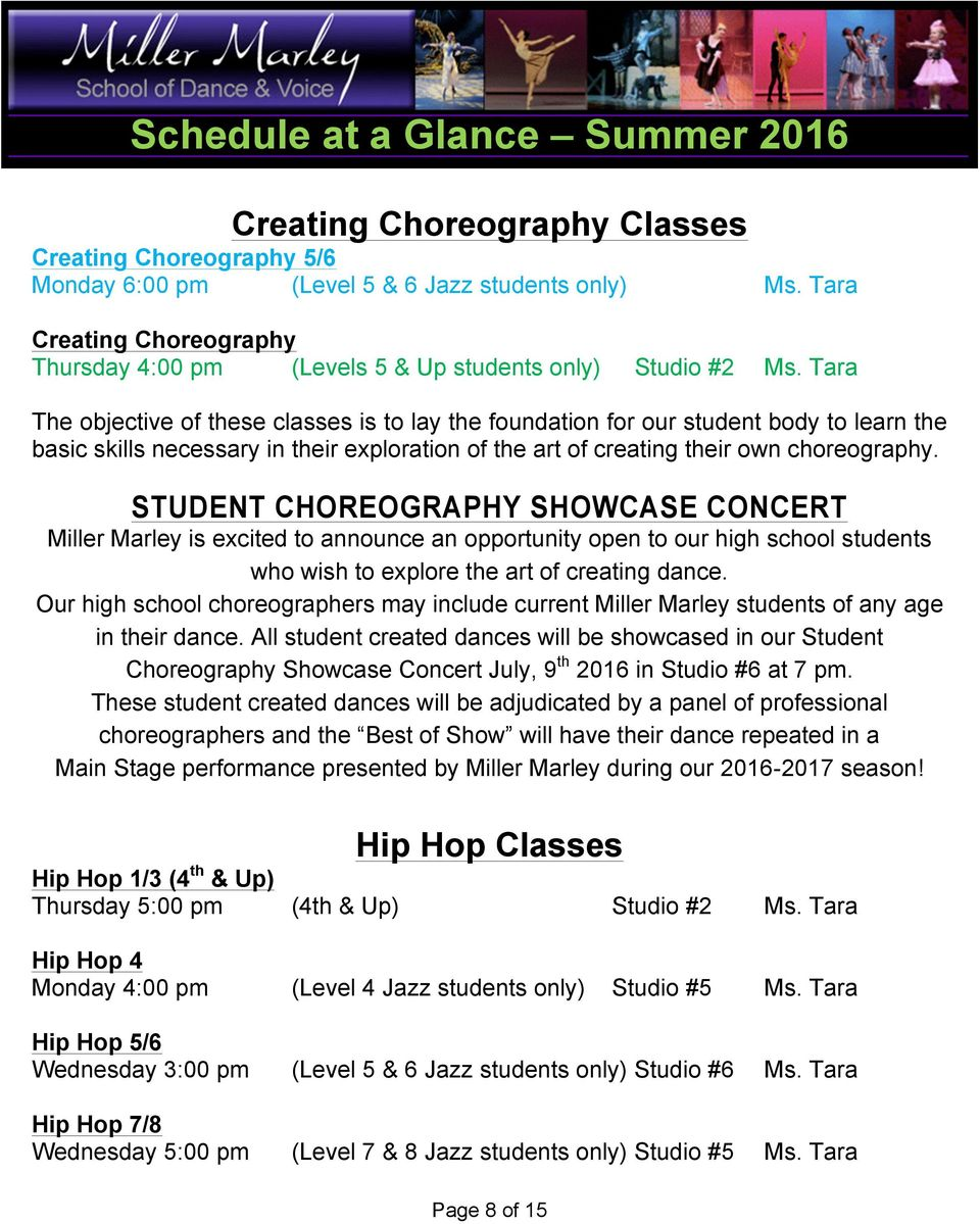 STUDENT CHOREOGRAPHY SHOWCASE CONCERT Miller Marley is excited to announce an opportunity open to our high school students who wish to explore the art of creating dance.