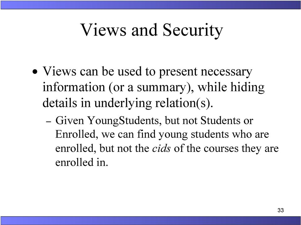 Given YoungStudents, but not Students or Enrolled, we can find young