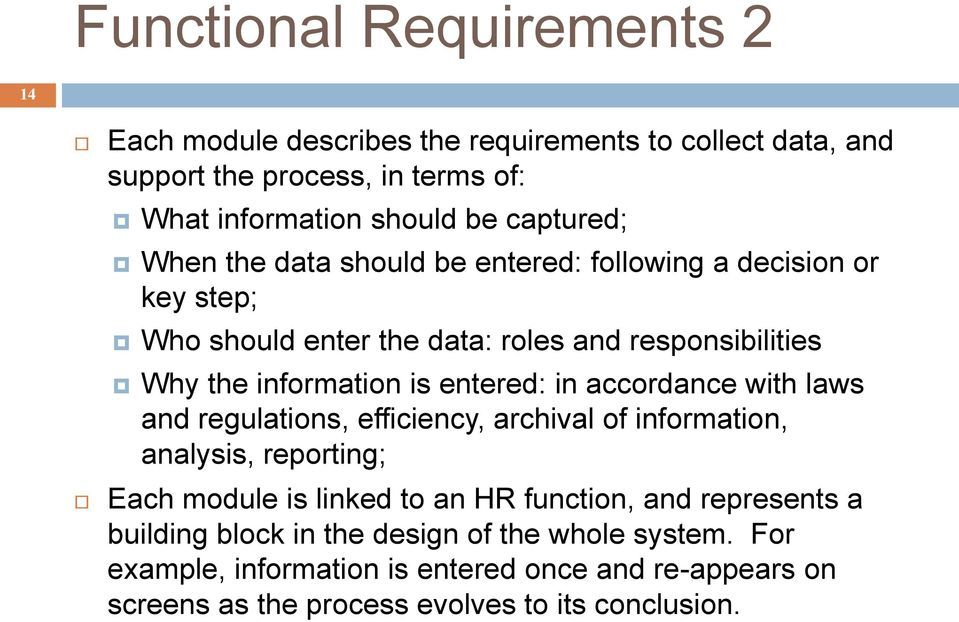 entered: in accordance with laws and regulations, efficiency, archival of information, analysis, reporting; Each module is linked to an HR function, and