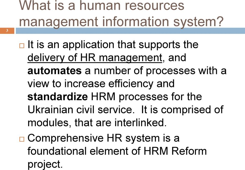 processes with a view to increase efficiency and standardize HRM processes for the Ukrainian