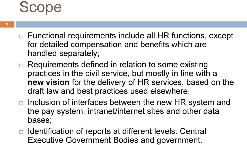 HR services, based on the draft law and best practices used elsewhere; Inclusion of interfaces between the new HR system and the pay