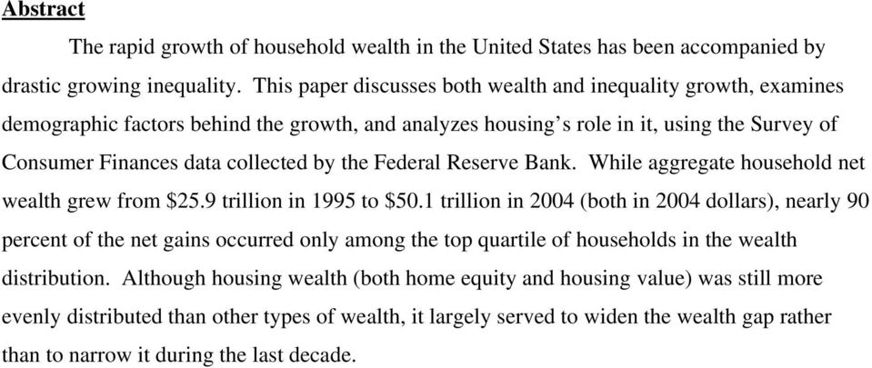 the Federal Reserve Bank. While aggregate household net wealth grew from $25.9 trillion in 1995 to $50.