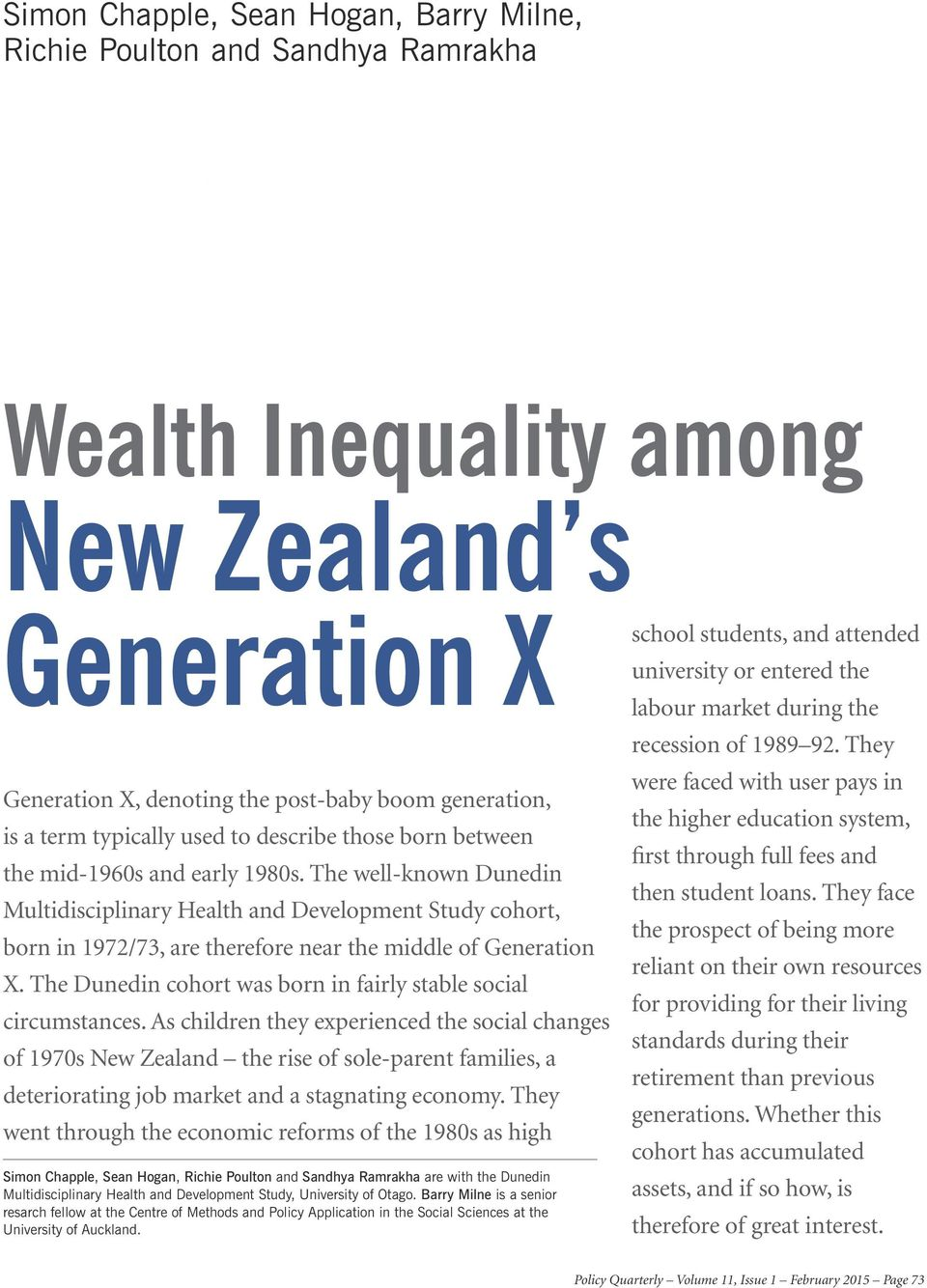 The well-known Dunedin Multidisciplinary Health and Development Study cohort, born in 1972/73, are therefore near the middle of Generation X.