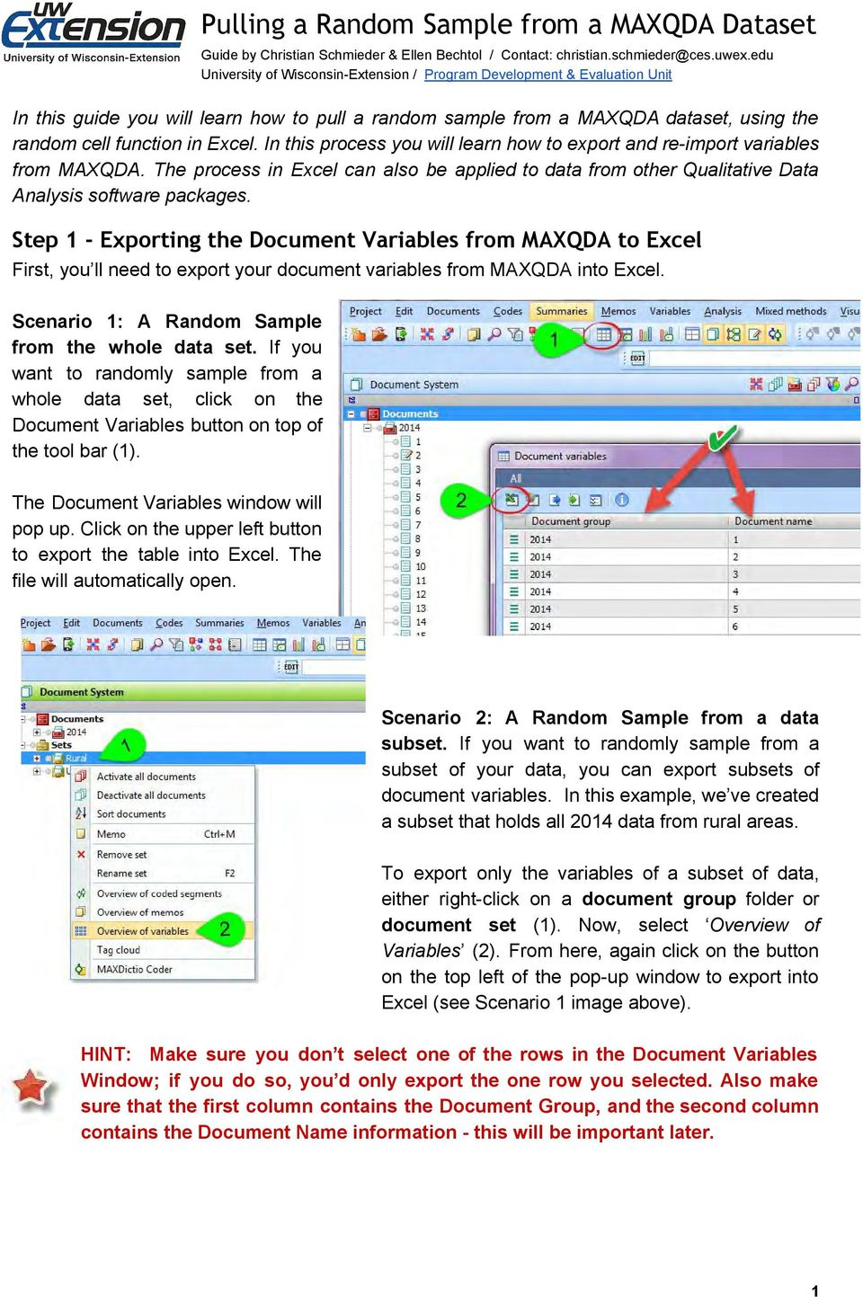 Step 1 - Exporting the Document Variables from MAXQDA to Excel First, you ll need to export your document variables from MAXQDA into Excel. Scenario 1: A Random Sample from the whole data set.