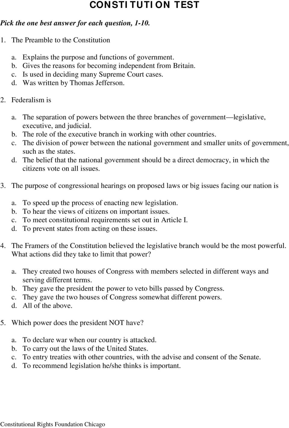 The separation of powers between the three branches of government legislative, executive, and judicial. b. The role of the executive branch in working with other co