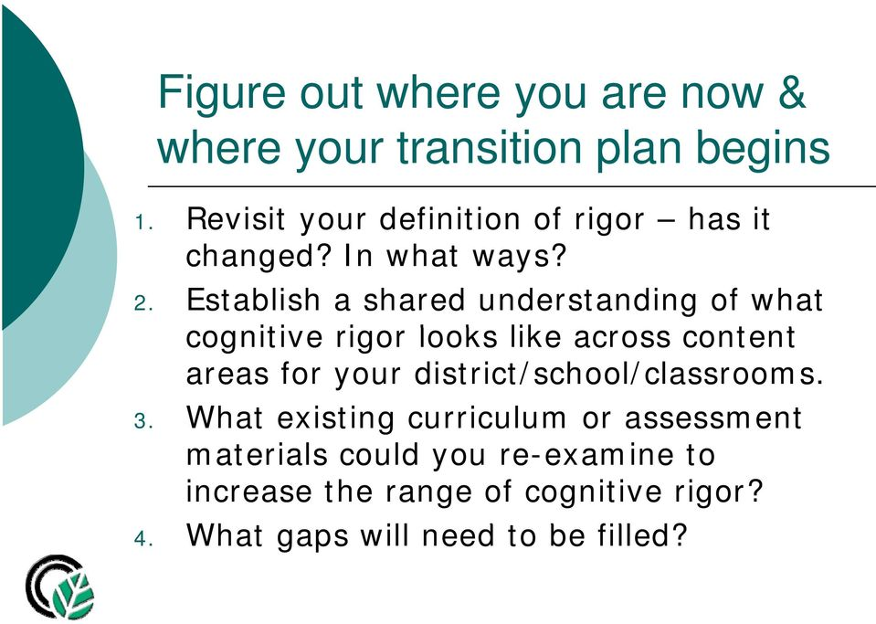 Establish a shared understanding of what cognitive rigor looks like across content t areas for your