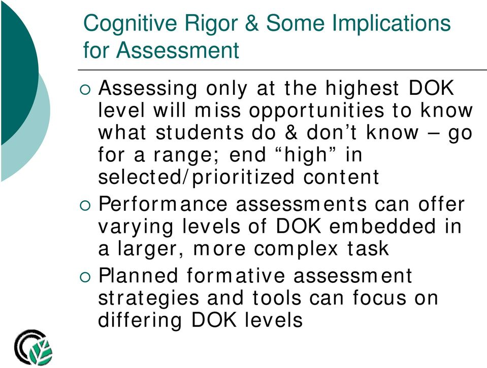 selected/prioritized content Performance assessments can offer varying levels of DOK embedded in a