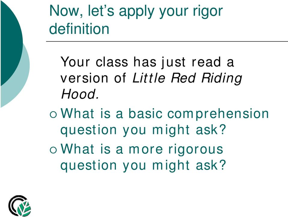 What is a basic comprehension question you might ask?