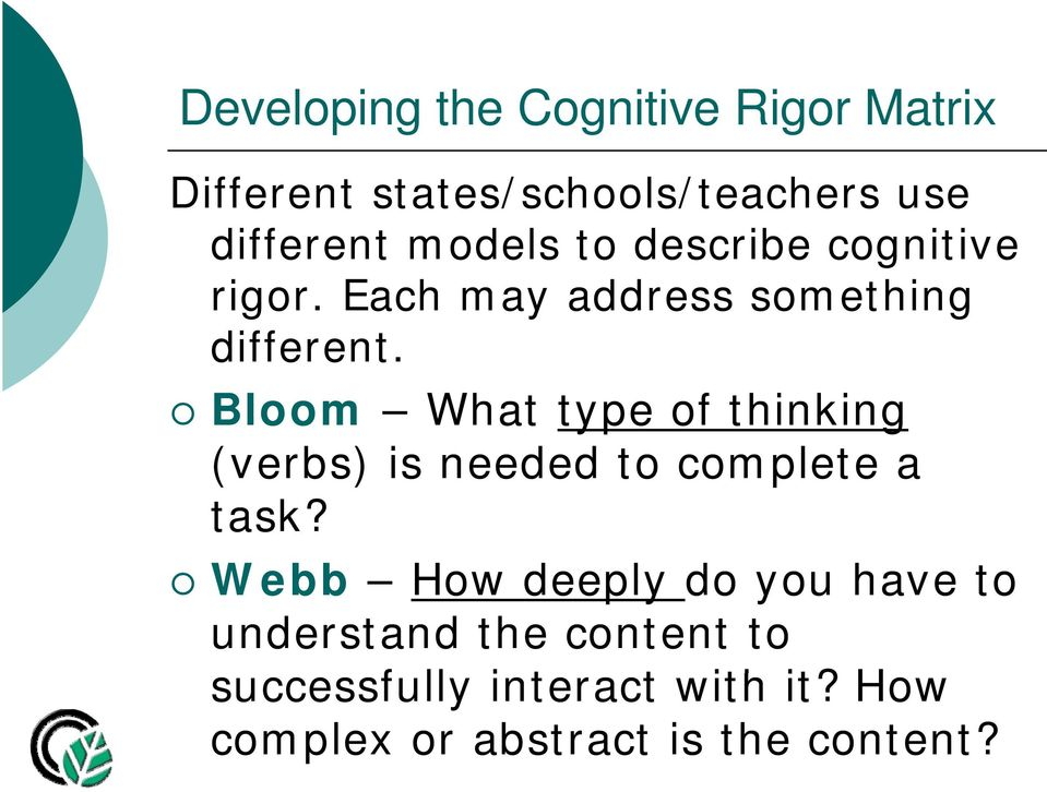 Bloom What type of thinking (verbs) is needed to complete a task?