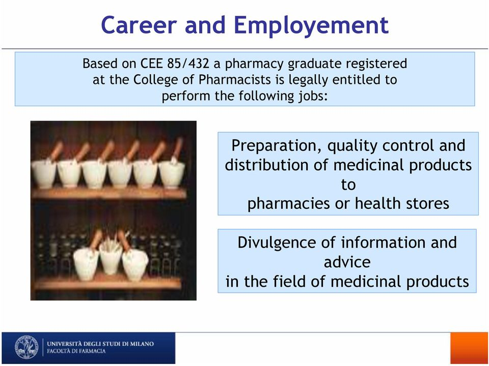 Preparation, quality control and distribution of medicinal products to pharmacies