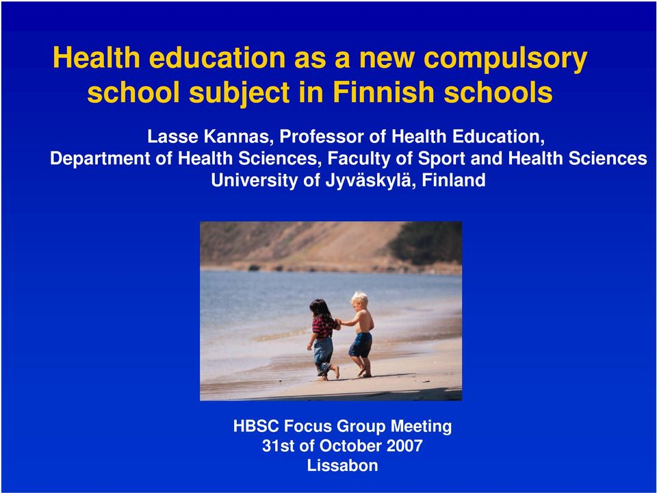 Health Sciences, Faculty of Sport and Health Sciences University of